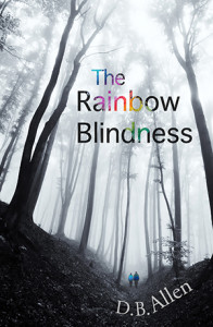 The Rainbow Blindness by D.B. Allen