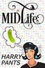 Midlife by Harry Pants